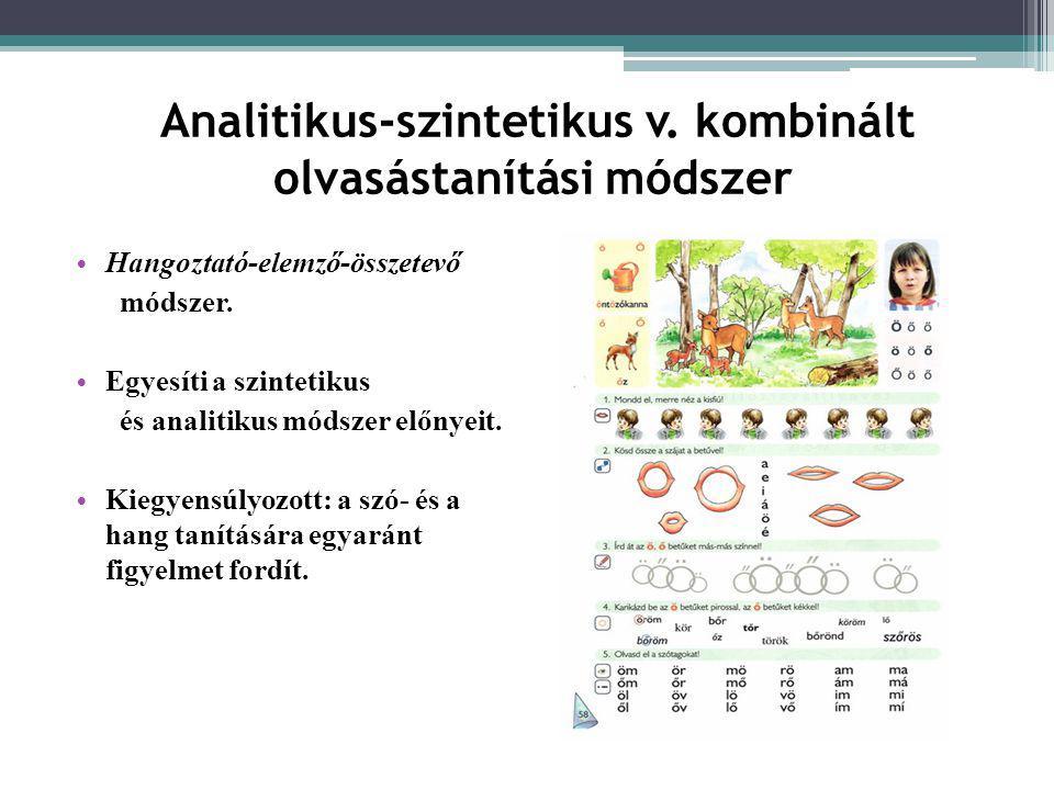 Analitikus-szintetikus v. kombinált olvasástanítási módszer • Hangoztató-elemző-összetevő módszer. • Egyesíti a szintetikus és analitikus módszer előn