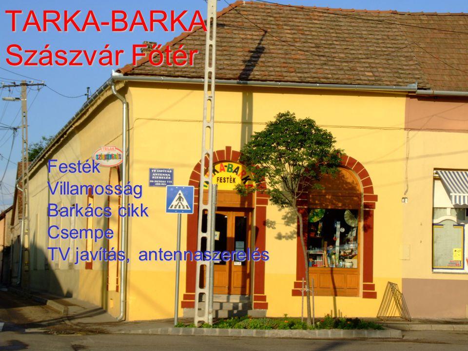 TARKA-BARKA Szászvár Főtér FestékVillamosság Barkács cikk Csempe TV javítás, antennaszerelés