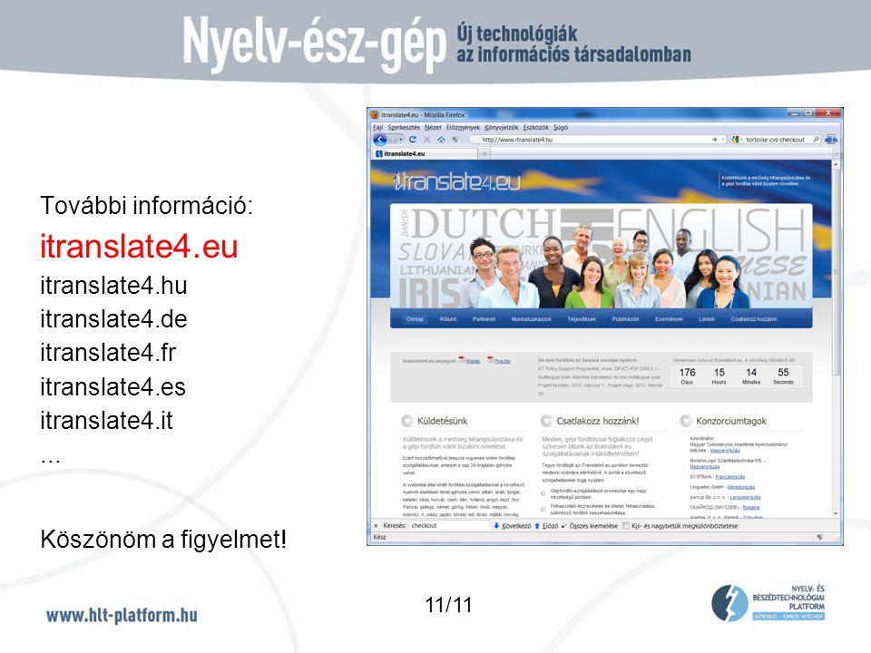 További információ: itranslate4.eu itranslate4.hu itranslate4.de itranslate4.fr itranslate4.es itranslate4.it...