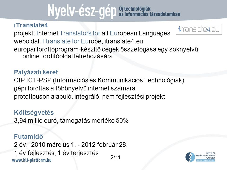 iTranslate4 projekt: Internet Translators for all European Languages weboldal: I translate for Europe, itranslate4.eu európai fordítóprogram-készítő c