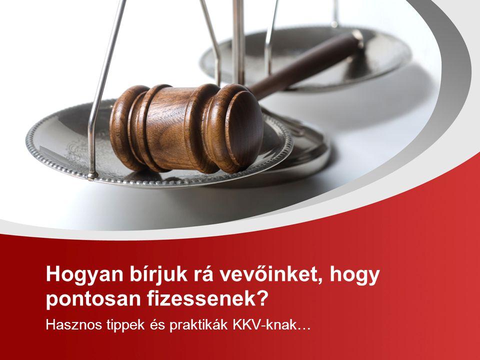 Áttekintő  Hogyan keletkezik a követelés. Milyen a magyar követeléskezelés jogi háttere.
