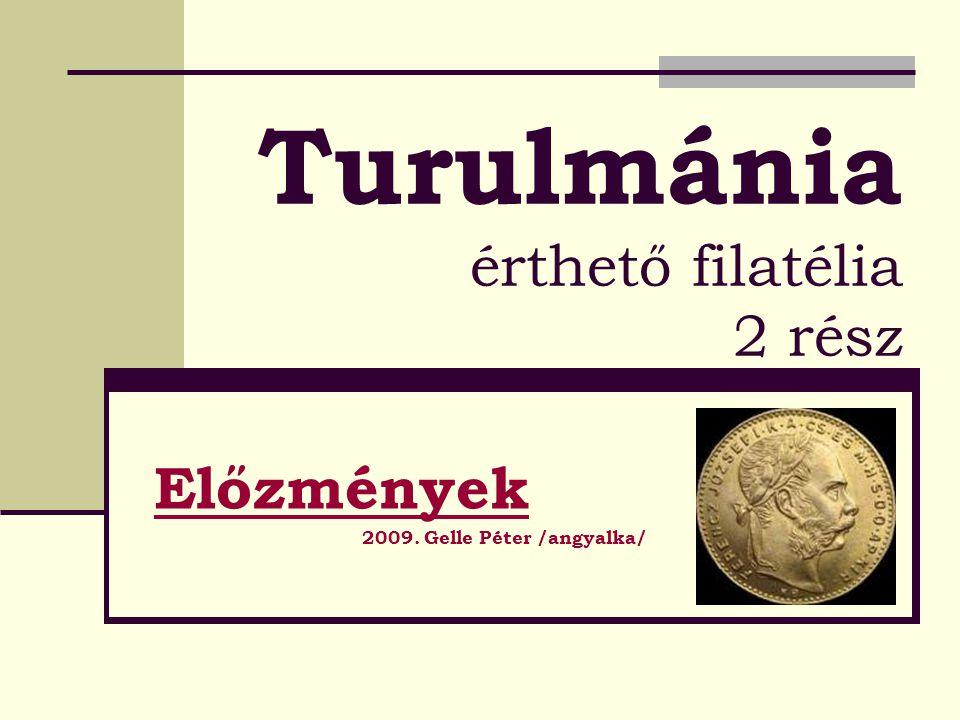 Turulmánia érthető filatélia 2 rész Előzmények 2009. Gelle Péter /angyalka/