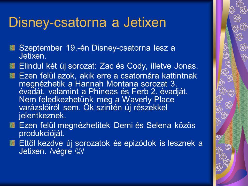 Disney-csatorna a Jetixen Szeptember 19.-én Disney-csatorna lesz a Jetixen.