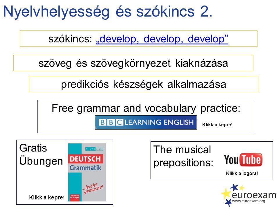 """Nyelvhelyesség és szókincs 2. szókincs: """"develop, develop, develop""""""""develop, develop, develop"""" szöveg és szövegkörnyezet kiaknázása predikciós készség"""