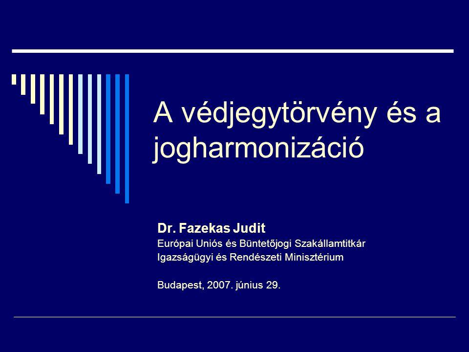 A védjegytörvény és a jogharmonizáció Dr.