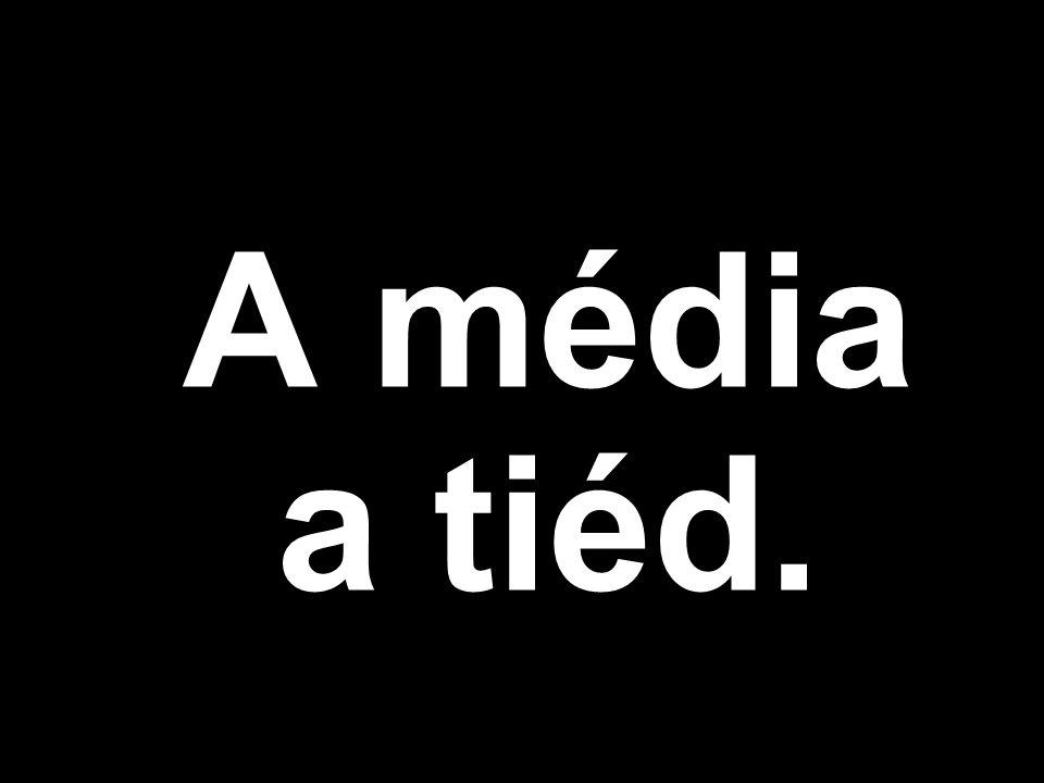 A média a tiéd.