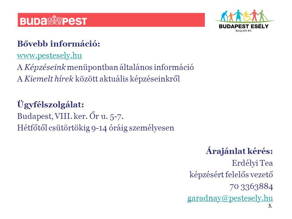 Bővebb információ: www.pestesely.hu A Képzéseink menüpontban általános információ A Kiemelt hírek között aktuális képzéseinkről Ügyfélszolgálat: Budapest, VIII.