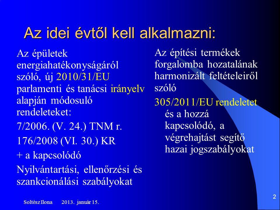 Az idei évtől kell alkalmazni: Az épületek energiahatékonyságáról szóló, új 2010/31/EU parlamenti és tanácsi irányelv alapján módosuló rendeleteket: 7/2006.