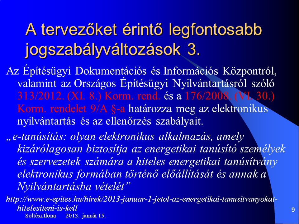 Az Építésügyi Dokumentációs és Információs Központról, valamint az Országos Építésügyi Nyilvántartásról szóló 313/2012.