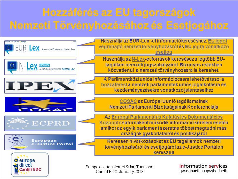 EU information review of the year 2010 Hozzáférés az EU tagországok Nemzeti Törvényhozásához és Esetjogához Használja az EUR-Lex -et információkeresés