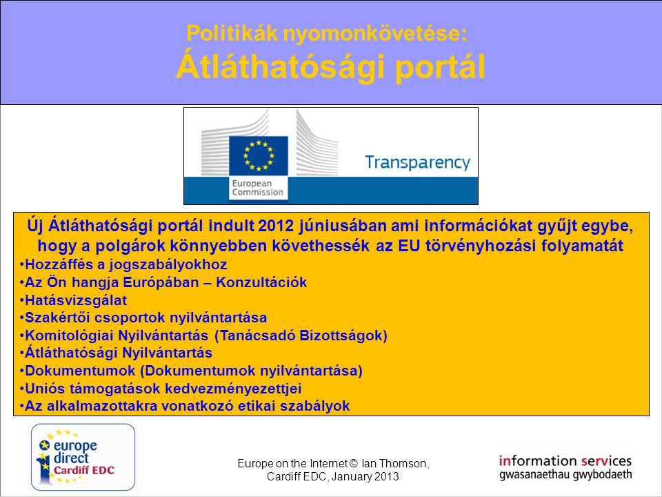 Politikák nyomonkövetése: Átláthatósági portál Új Átláthatósági portál indult 2012 júniusában ami információkat gyűjt egybe, hogy a polgárok könnyebbe