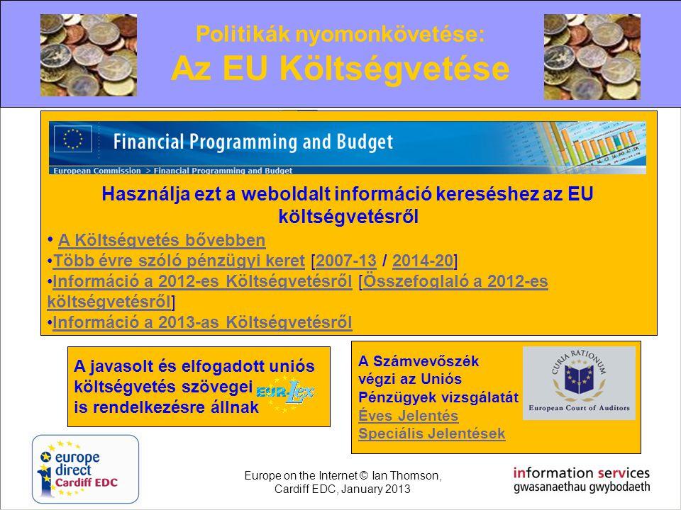 Politikák nyomonkövetése: Az EU Költségvetése Használja ezt a weboldalt információ kereséshez az EU költségvetésről • A Költségvetés bővebben A Költsé
