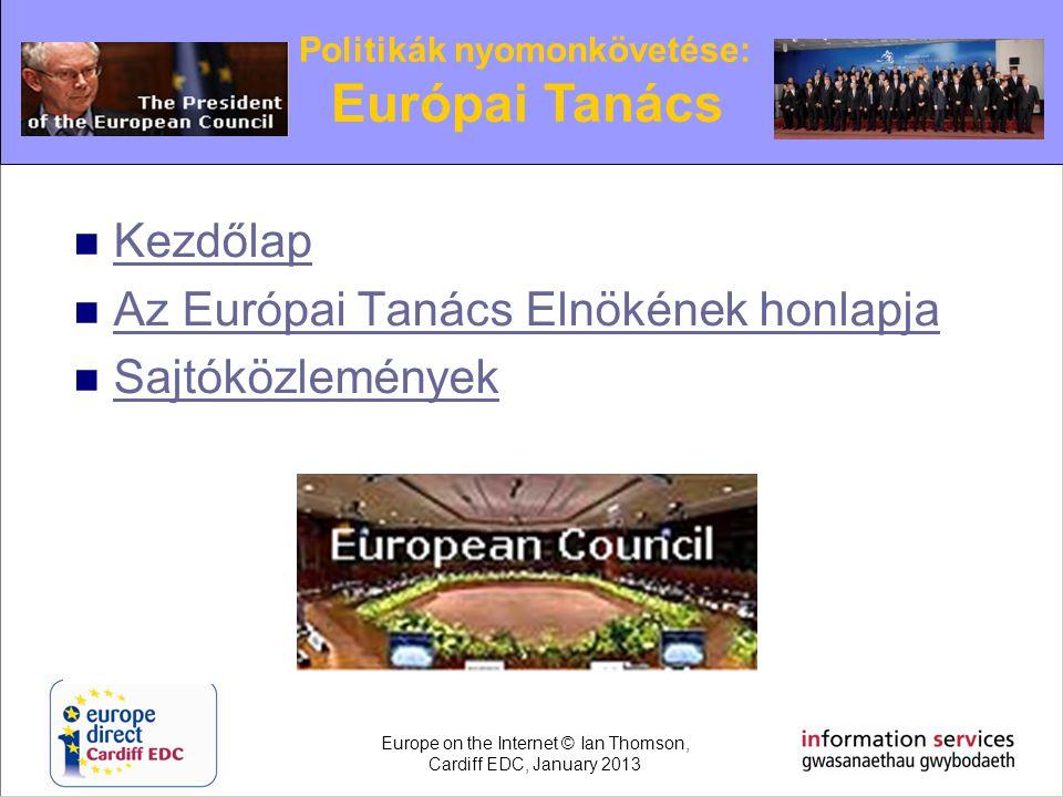  Kezdőlap Kezdőlap  Az Európai Tanács Elnökének honlapja Az Európai Tanács Elnökének honlapja  Sajtóközlemények Sajtóközlemények Politikák nyomonkö