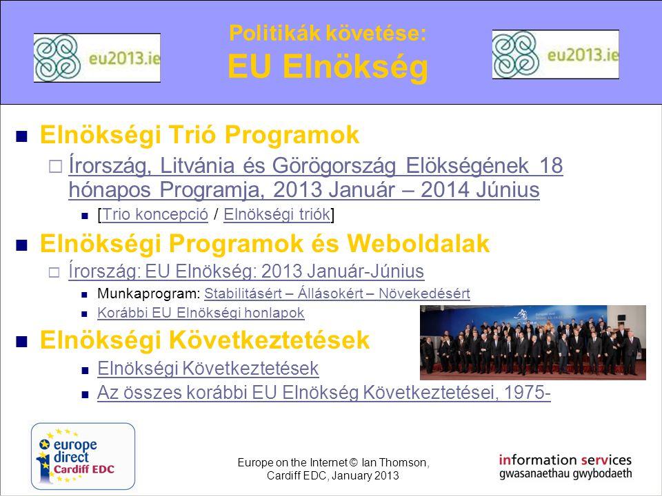  Elnökségi Trió Programok  Írország, Litvánia és Görögország Elökségének 18 hónapos Programja, 2013 Január – 2014 Június Írország, Litvánia és Görög