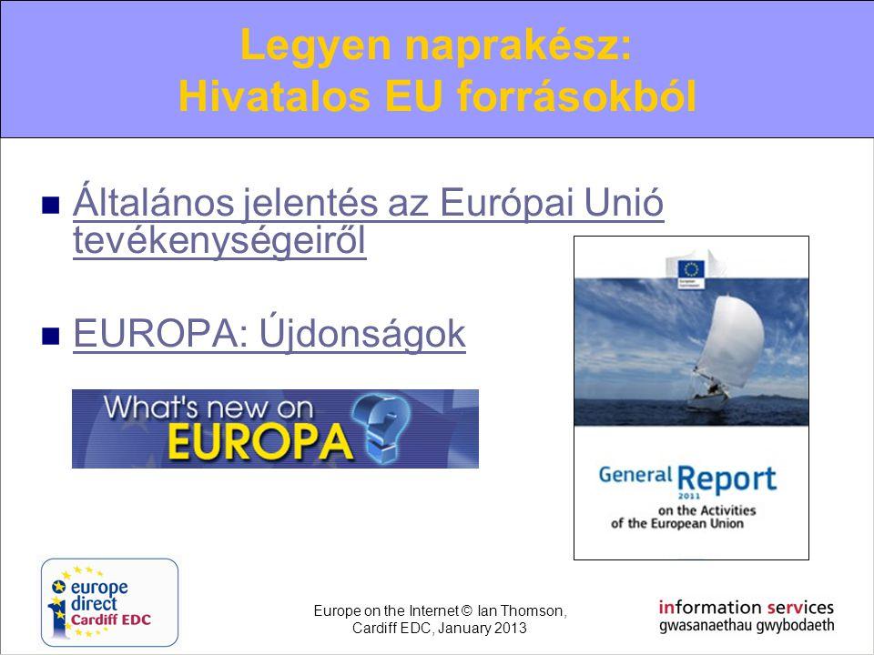  Általános jelentés az Európai Unió tevékenységeiről Általános jelentés az Európai Unió tevékenységeiről  EUROPA: Újdonságok EUROPA: Újdonságok Legy