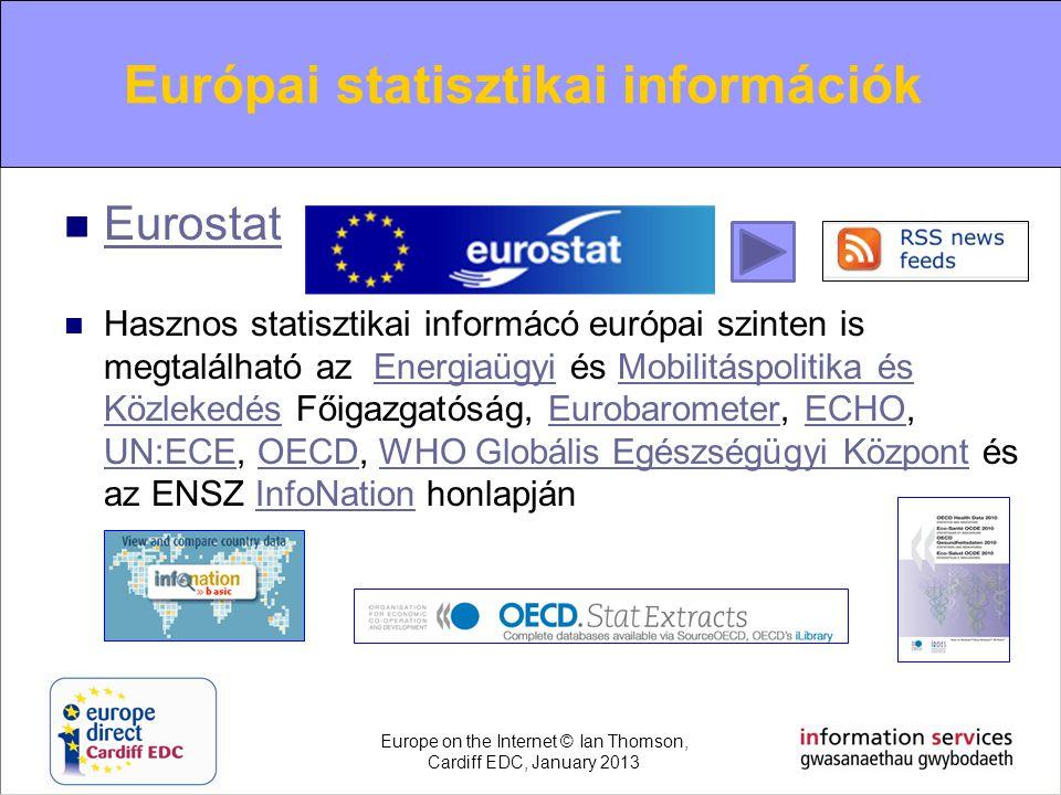 Information on European Statistics  Eurostat Eurostat  Hasznos statisztikai informácó európai szinten is megtalálható az Energiaügyi és Mobilitáspol