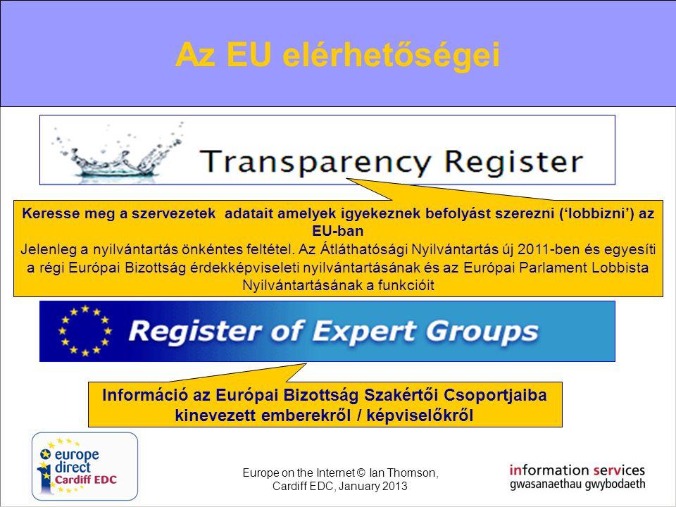 Contacting the EU Az EU elérhetőségei Információ az Európai Bizottság Szakértői Csoportjaiba kinevezett emberekről / képviselőkről Keresse meg a szerv