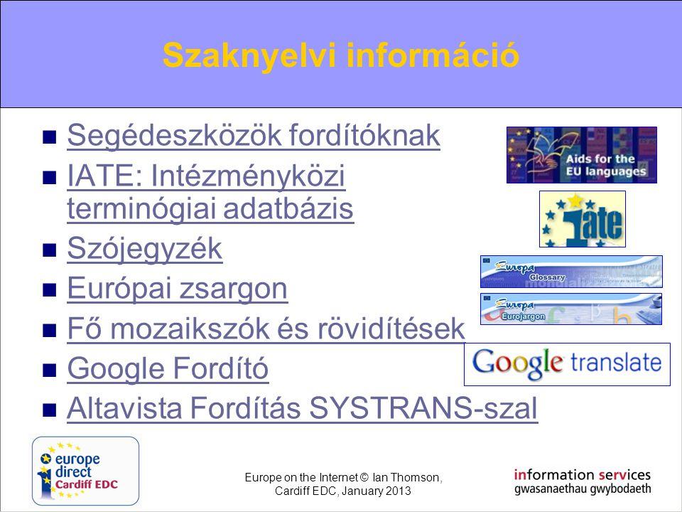 Terminological information  Segédeszközök fordítóknak Segédeszközök fordítóknak  IATE: Intézményközi terminógiai adatbázis IATE: Intézményközi termi