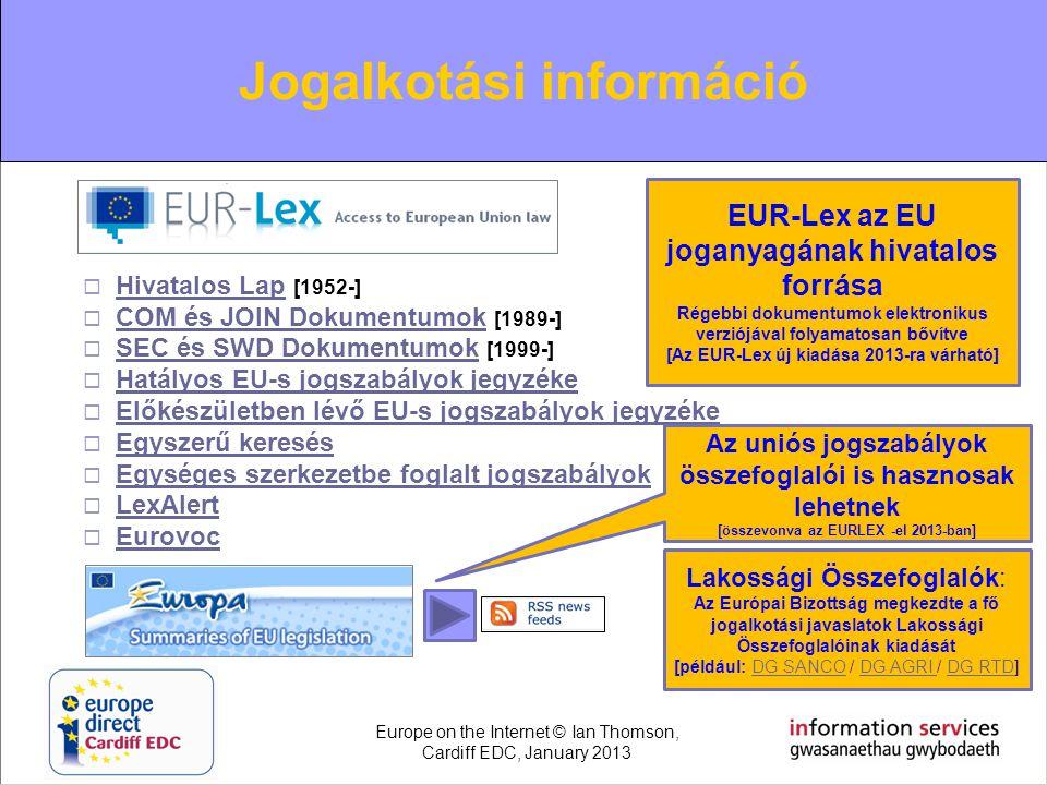  Hivatalos Lap [1952-] Hivatalos Lap  COM és JOIN Dokumentumok [1989-] COM és JOIN Dokumentumok  SEC és SWD Dokumentumok [1999-] SEC és SWD Dokumen