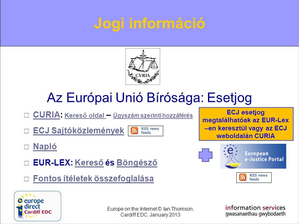 Az Európai Unió Bírósága: Esetjog  CURIA: Kereső oldal – Ügyszám szerinti hozzáférés CURIA Kereső oldal Ügyszám szerinti hozzáférés  ECJ Sajtóközlem