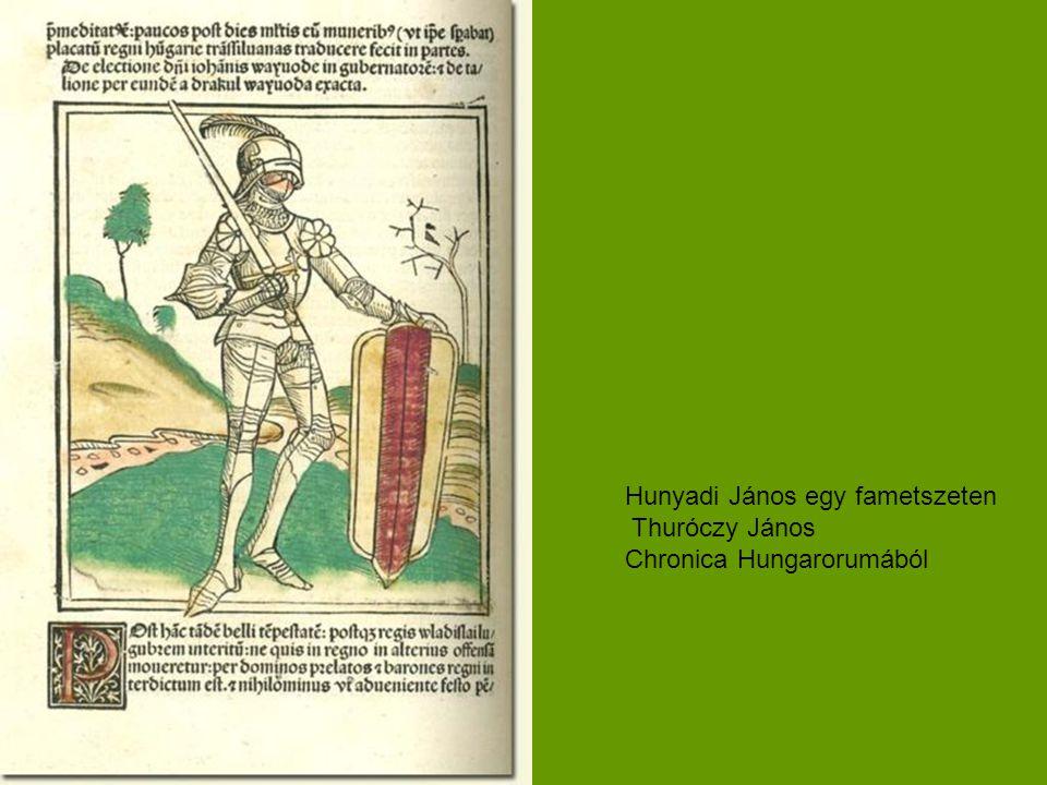 Hunyadi János egy fametszeten Thuróczy János Chronica Hungarorumából
