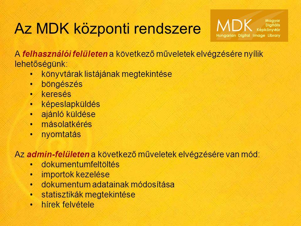 Az MDK központi rendszere A felhasználói felületen a következő műveletek elvégzésére nyílik lehetőségünk: • könyvtárak listájának megtekintése • böngé