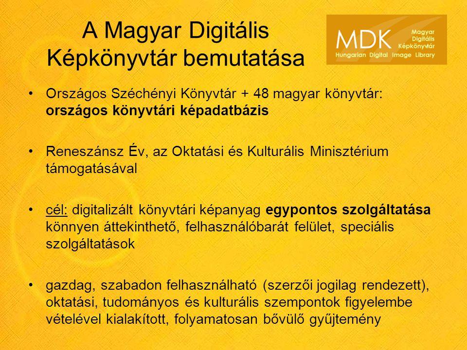 A Magyar Digitális Képkönyvtár bemutatása •Országos Széchényi Könyvtár + 48 magyar könyvtár: országos könyvtári képadatbázis •Reneszánsz Év, az Oktatá