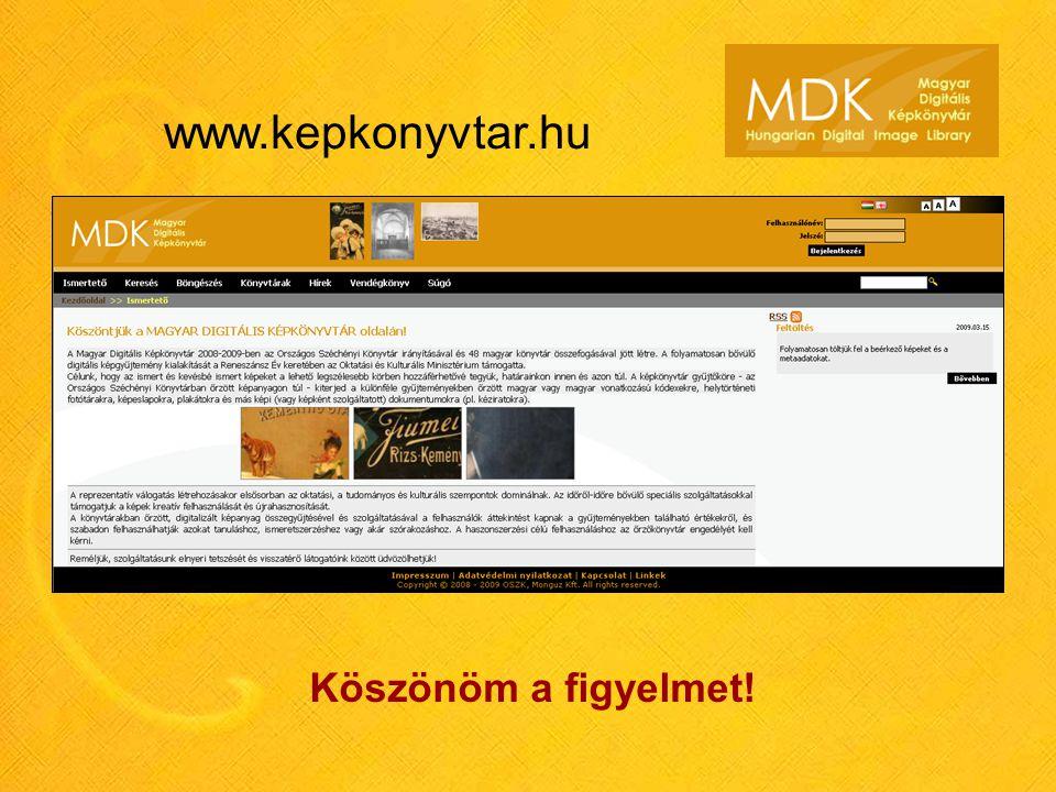 Köszönöm a figyelmet! www.kepkonyvtar.hu