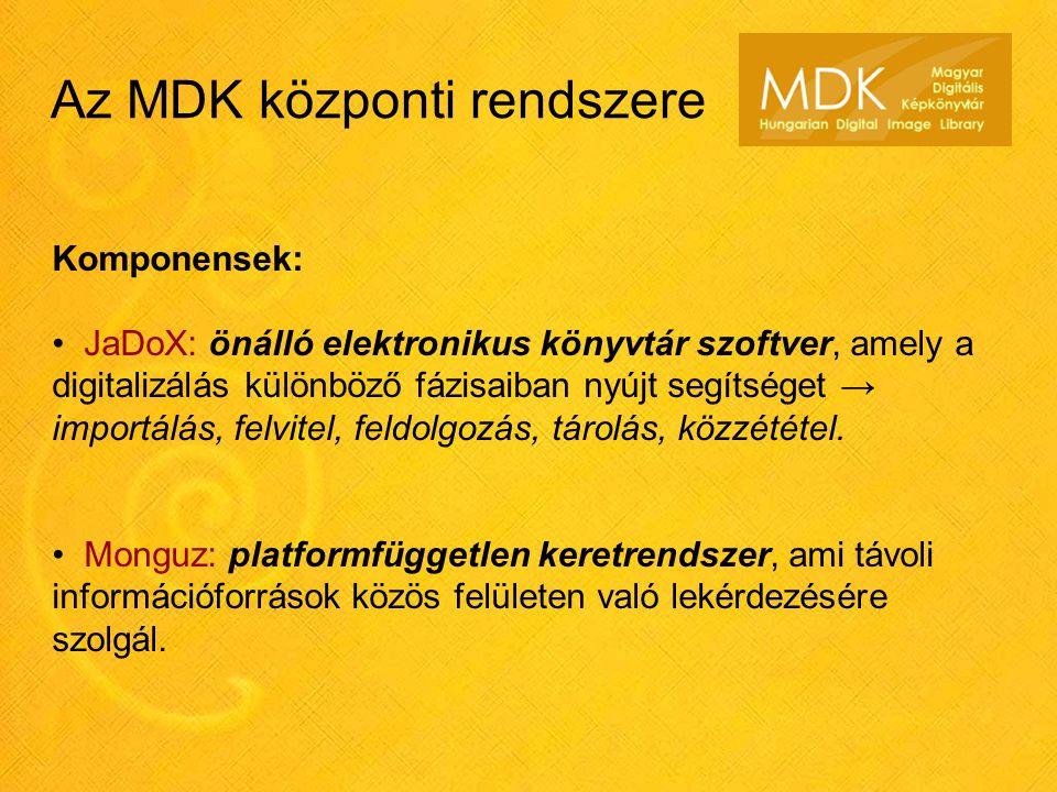 Az MDK központi rendszere Komponensek: • JaDoX: önálló elektronikus könyvtár szoftver, amely a digitalizálás különböző fázisaiban nyújt segítséget → i