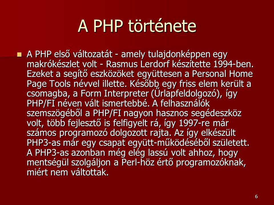 17 A PHP kód írása  A PHP specifikus utasítások a HTML utasítások közé beillesztve, beágyazva foglalnak helyet.