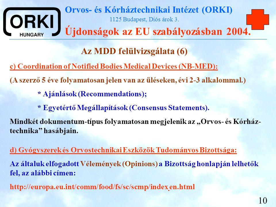 Orvos- és Kórháztechnikai Intézet (ORKI) 1125 Budapest, Diós árok 3. Újdonságok az EU szabályozásban 2004. 10 Az MDD felülvizsgálata (6) c) Coordinati