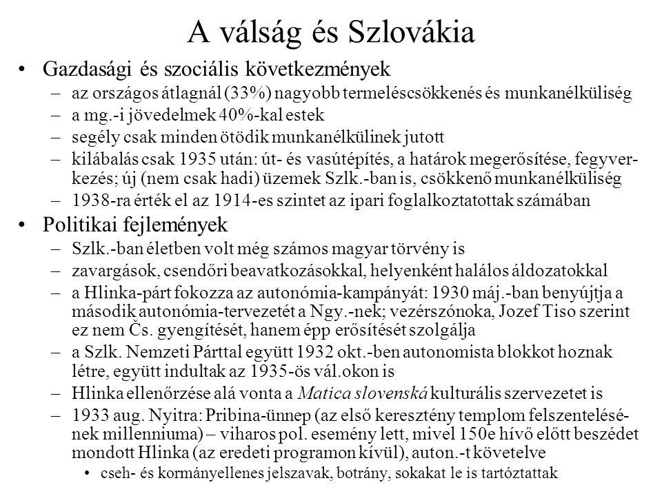 A válság és Szlovákia •Gazdasági és szociális következmények –az országos átlagnál (33%) nagyobb termeléscsökkenés és munkanélküliség –a mg.-i jövedel