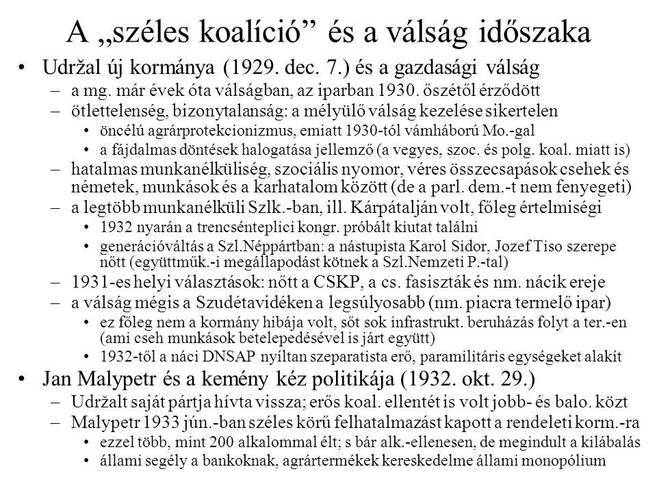"""A """"széles koalíció"""" és a válság időszaka •Udržal új kormánya (1929. dec. 7.) és a gazdasági válság –a mg. már évek óta válságban, az iparban 1930. ősz"""