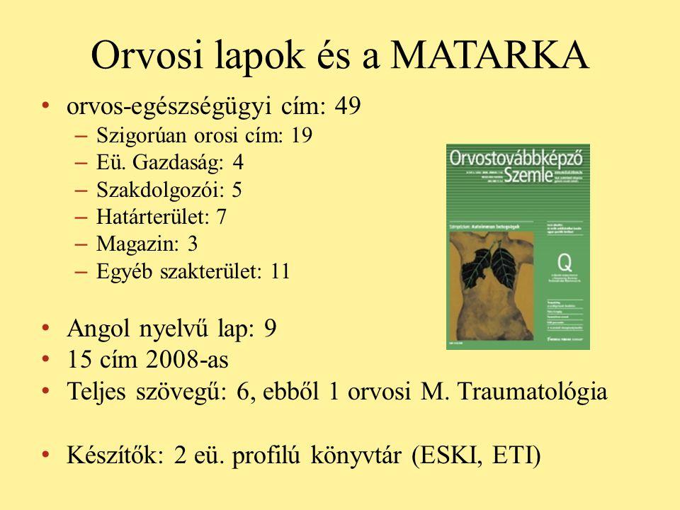 Orvosi lapok és a MATARKA • orvos-egészségügyi cím: 49 – Szigorúan orosi cím: 19 – Eü.