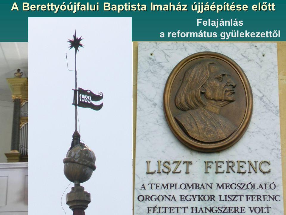 A Berettyóújfalui Baptista Imaház újjáépítése előtt Felajánlás a református gyülekezettől Wesselényi utca 2.