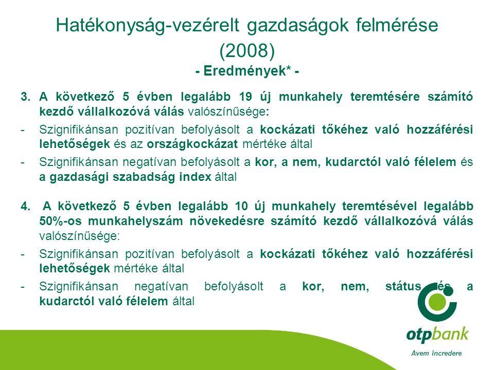 Avem încredere Hatékonyság-vezérelt gazdaságok felmérése (2008) - Eredmények* - 3.