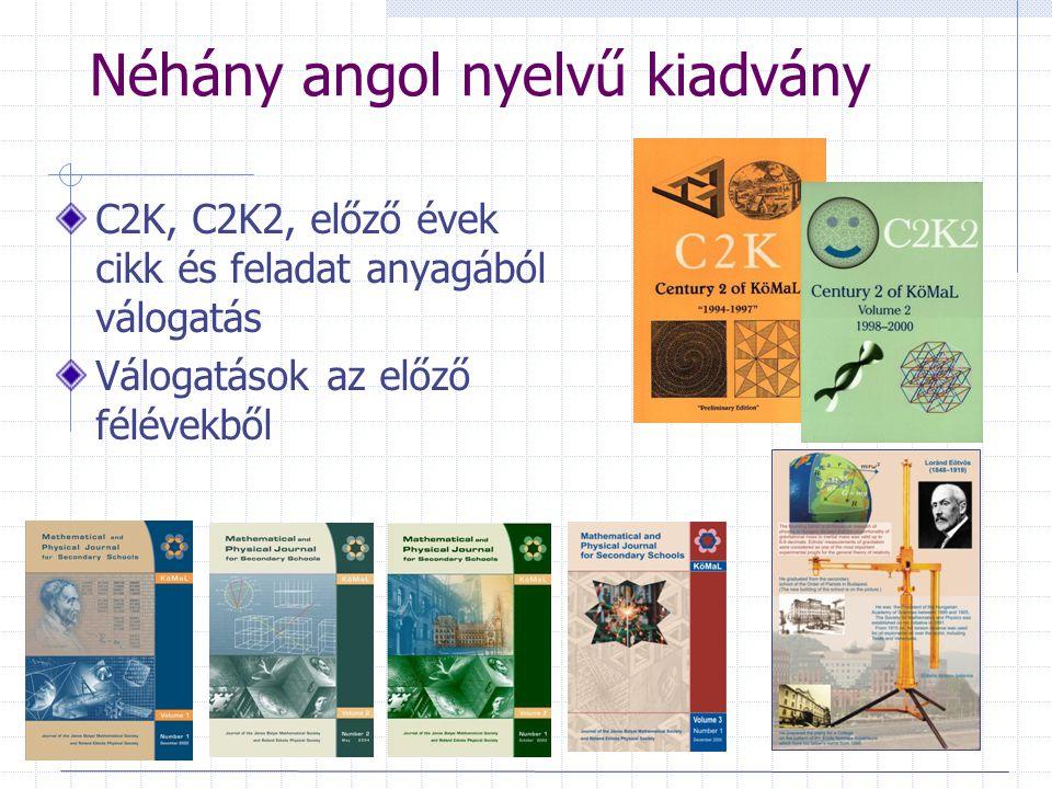 Néhány angol nyelvű kiadvány C2K, C2K2, előző évek cikk és feladat anyagából válogatás Válogatások az előző félévekből