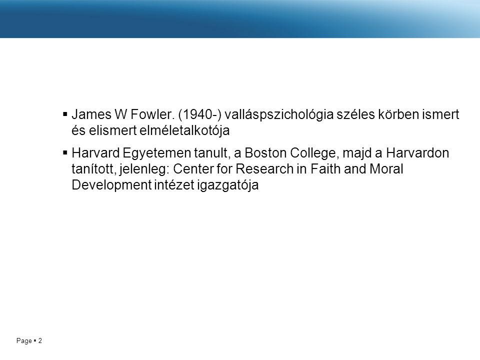 Page  2 Fowler koncepciójának alapjai  James W Fowler.