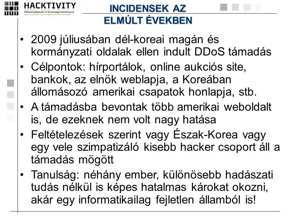 •2009 júliusában dél-koreai magán és kormányzati oldalak ellen indult DDoS támadás •Célpontok: hírportálok, online aukciós site, bankok, az elnök webl