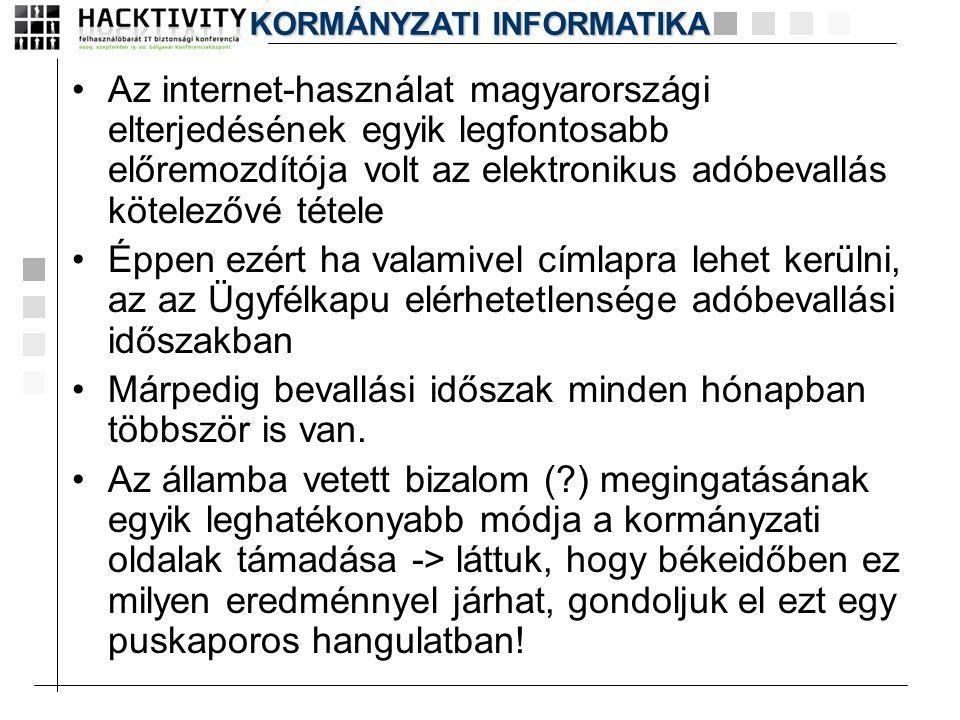 •Az internet-használat magyarországi elterjedésének egyik legfontosabb előremozdítója volt az elektronikus adóbevallás kötelezővé tétele •Éppen ezért