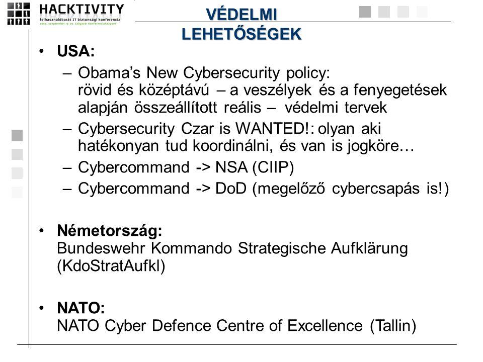 •USA: –Obama's New Cybersecurity policy: rövid és középtávú – a veszélyek és a fenyegetések alapján összeállított reális – védelmi tervek –Cybersecuri