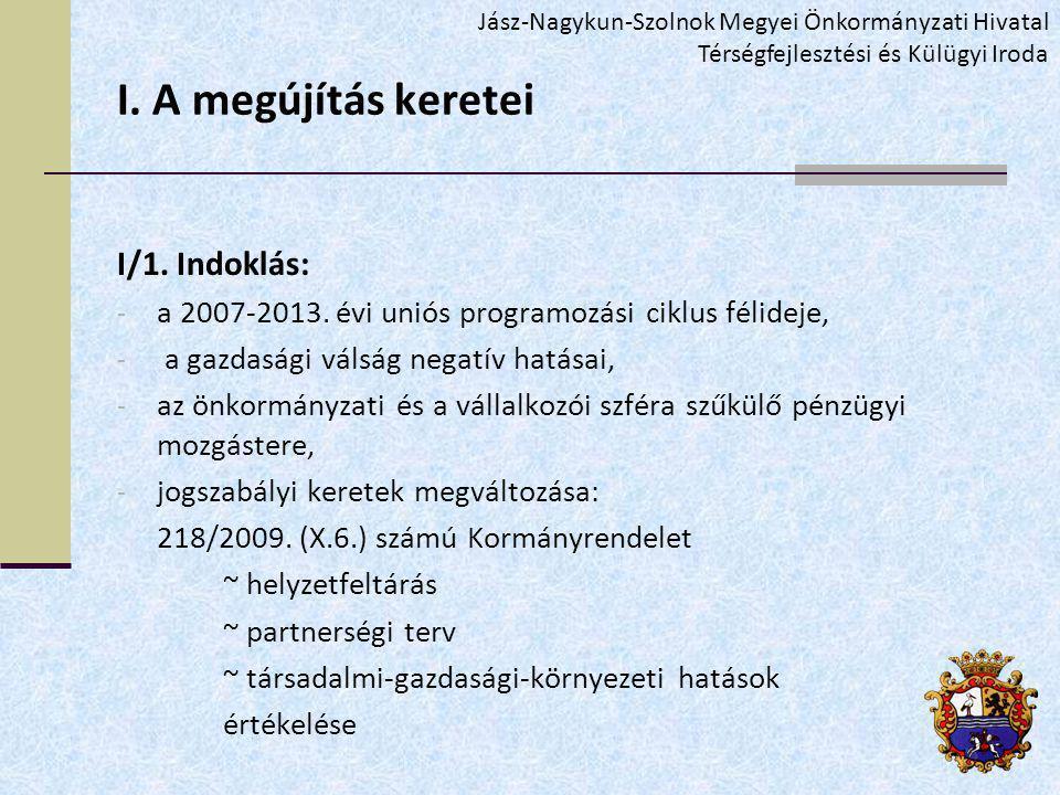 I. A megújítás keretei I/1. Indoklás: - a 2007-2013.