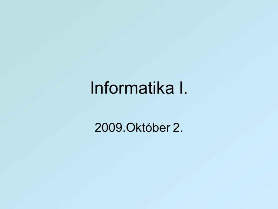 Informatika I. 2009.Október 2.