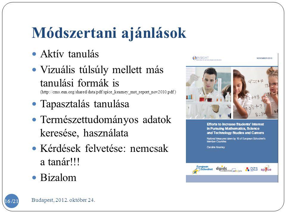 Módszertani ajánlások  Aktív tanulás  Vizuális túlsúly mellett más tanulási formák is (http://cms.eun.org/shared/data/pdf/spice_kearney_mst_report_n