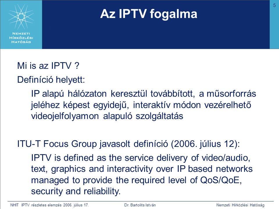5 NHIT IPTV részletes elemzés 2006. július 17. Dr. Bartolits István Nemzeti Hírközlési Hatóság Az IPTV fogalma • Bár nem tudja mi az, de mivel a hagyo