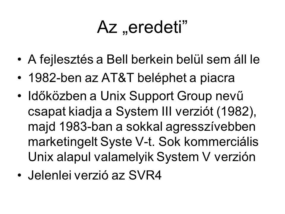 """Az """"eredeti •A fejlesztés a Bell berkein belül sem áll le •1982-ben az AT&T beléphet a piacra •Időközben a Unix Support Group nevű csapat kiadja a System III verziót (1982), majd 1983-ban a sokkal agresszívebben marketingelt Syste V-t."""