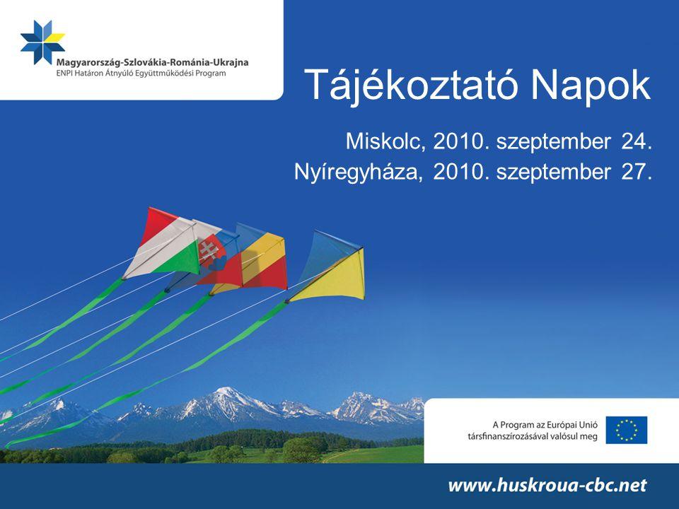 Tájékoztató Napok Miskolc, 2010. szeptember 24. Nyíregyháza, 2010. szeptember 27.