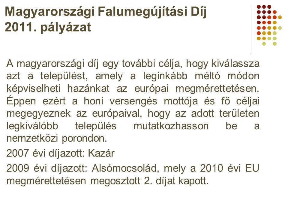 A magyarországi díj egy további célja, hogy kiválassza azt a települést, amely a leginkább méltó módon képviselheti hazánkat az európai megmérettetése
