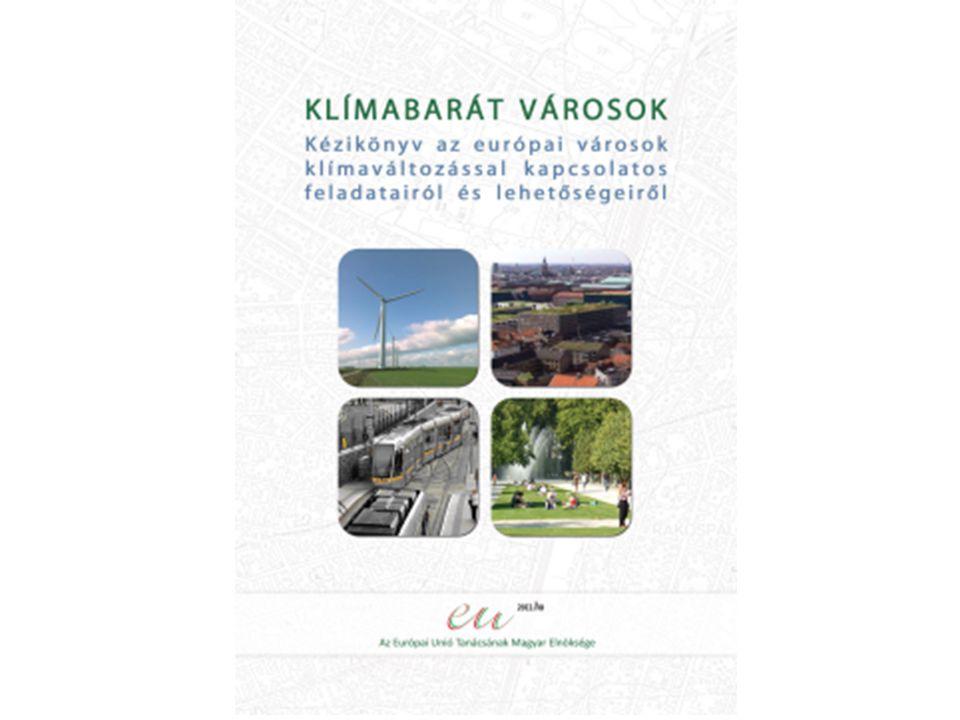 BELÜGYMINISZTÉRIUM KLÍMABARÁT VÁROSOK Kézikönyv az európai városok klímaváltozással kapcsolatos feladatairól és lehetőségeiről Készült az Európai Unió magyar elnöksége keretében Budapest, 2011 A kötet szabadon letölthető és a benne foglaltak adaptálhatók a VÁTI Nonprofit Kft honlapjáról: www.vati.hu Kérjük, kötetünkre a következő módon hivatkozzon: Belügyminisztérium - VÁTI Nonprofit Kft.