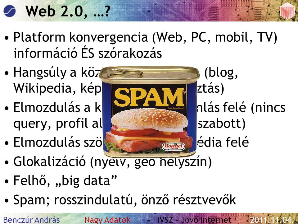 Benczúr András Nagy Adatok IVSZ – Jövő Internet 2011.11.04.